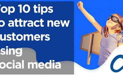 Social Media Tips – Our Top 10 To Attract New Customers