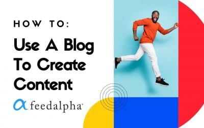 Use A Blog To Create Content