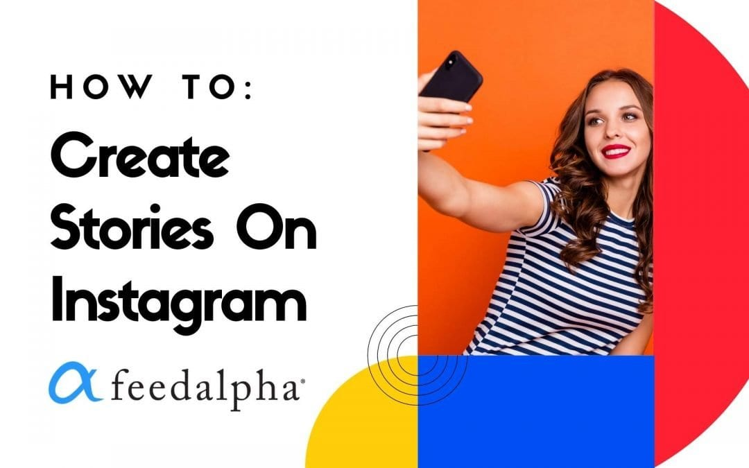 How To Create Stories On Instagram