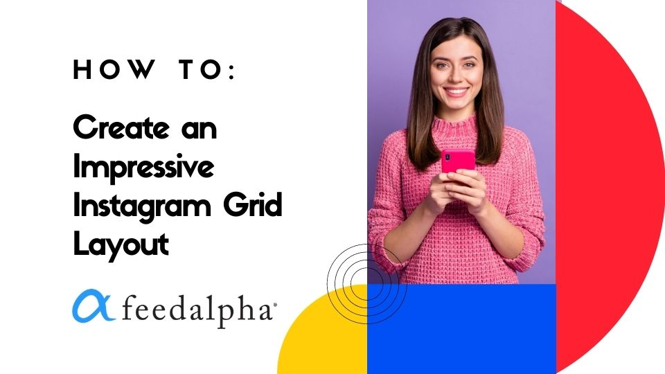 How to Create an Impressive Instagram Grid Layout