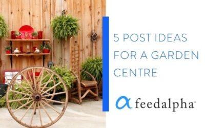 5 Post Ideas For A Garden Centre