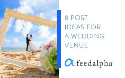 8 Post Ideas For A Wedding Venue
