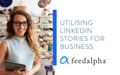 Utilising LinkedIn Stories For Business